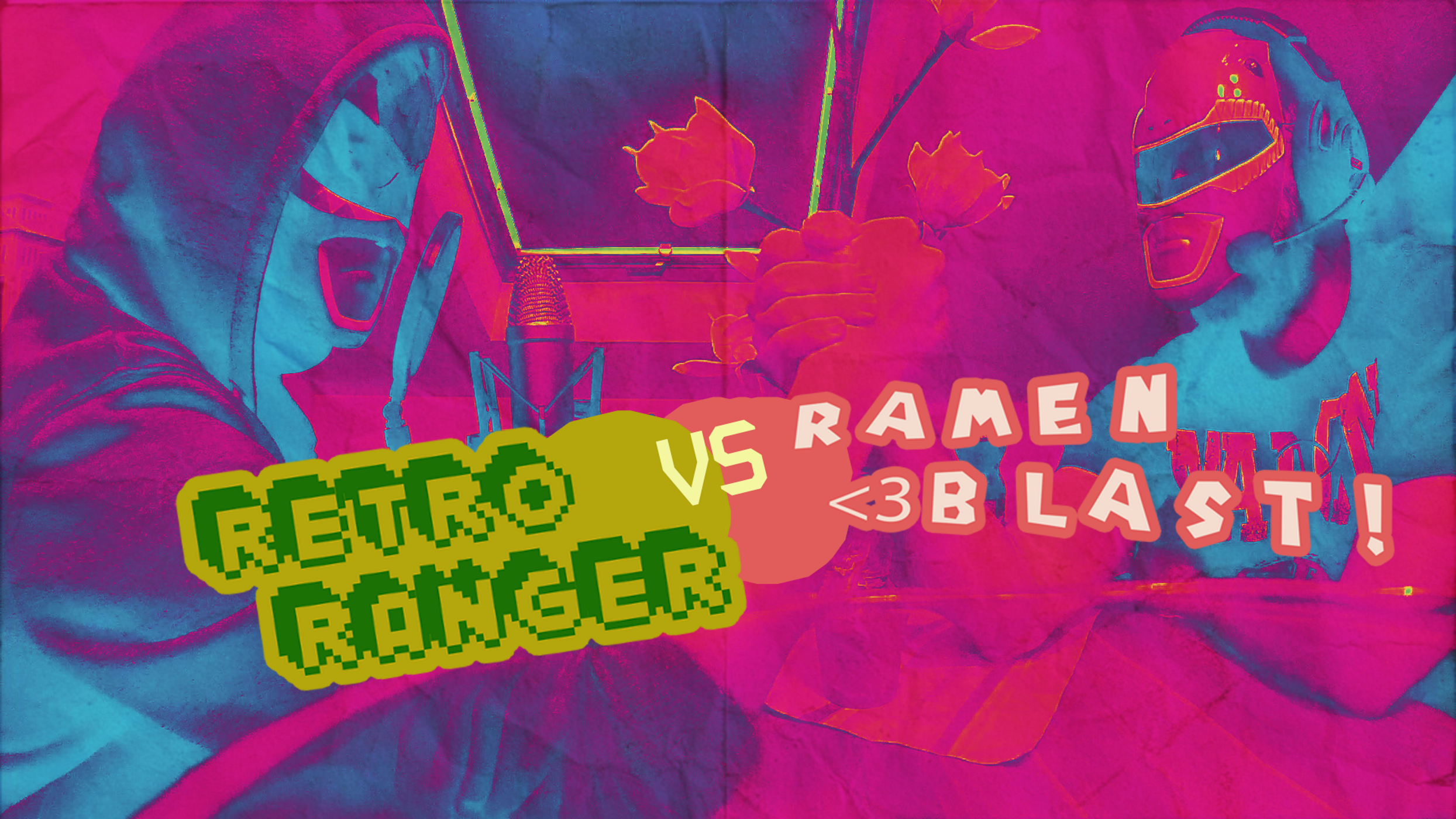 [RetroRanger vs RamenBlast!]